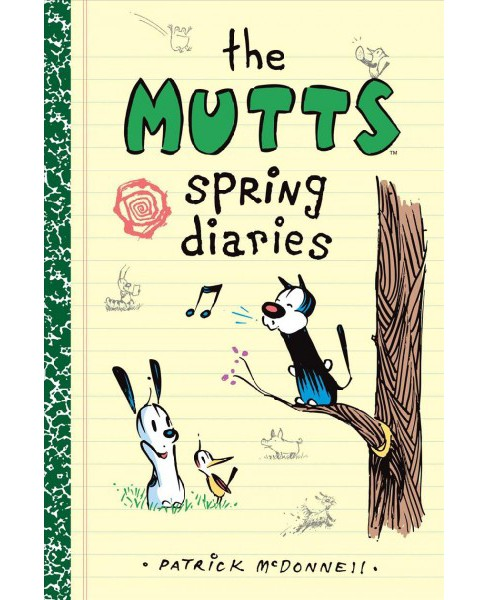 Mutts Spring Diaries -  (Mutts) by Patrick McDonnell (Paperback) - image 1 of 1