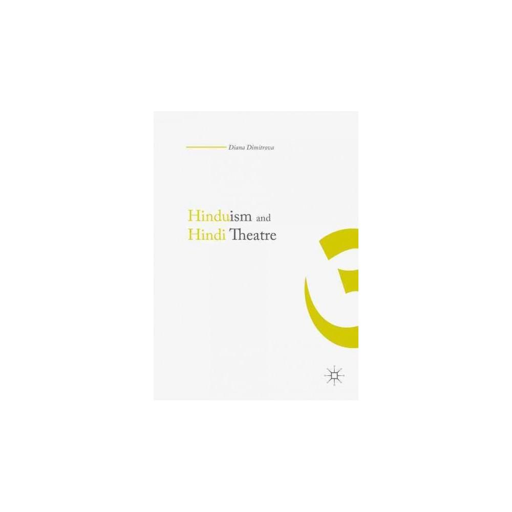Hinduism and Hindi Theater (Hardcover) (Diana Dimitrova)