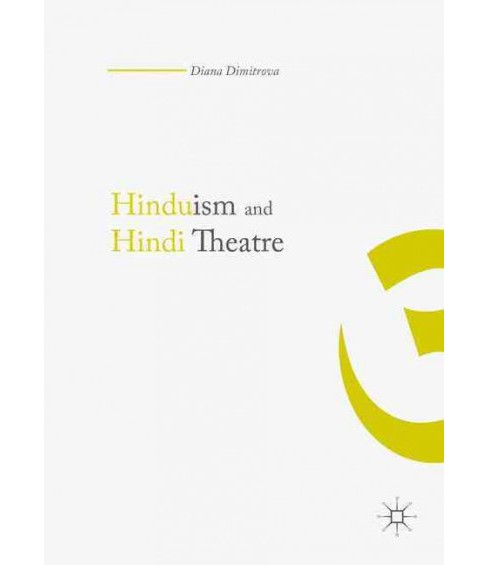 Hinduism and Hindi Theater (Hardcover) (Diana Dimitrova) - image 1 of 1