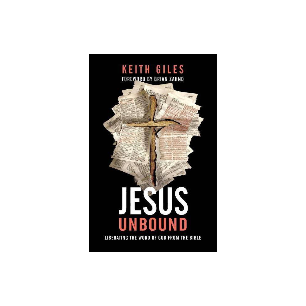 Jesus Unbound By Keith Giles Paperback