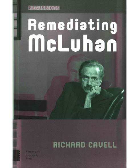 Remediating McLuhan (Hardcover) (Richard Cavell) - image 1 of 1