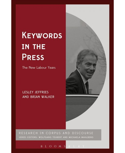 Keywords in the Press : The New Labour Years -  by Lesley Jeffries & Brian Walker (Hardcover) - image 1 of 1