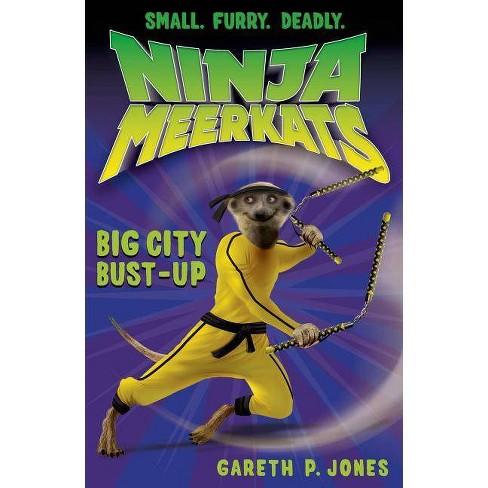 Ninja Meerkats (#6): Big City Bust-Up - by  Gareth P Jones (Paperback) - image 1 of 1