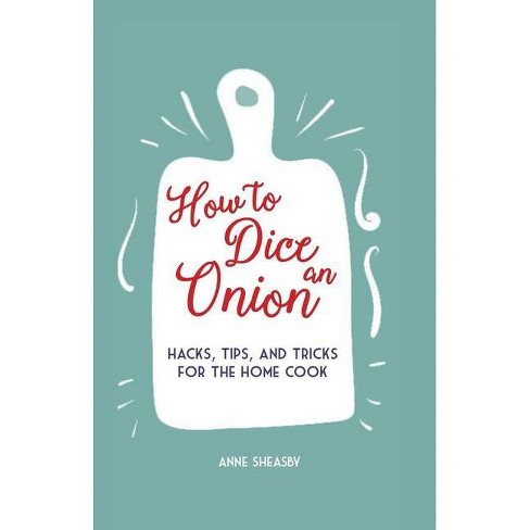 How to Dice an Onion - by  Anne Sheasby (Hardcover) - image 1 of 1
