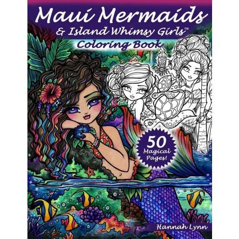 Maui Mermaids Island Whimsy Girls Coloring Book By Hannah Lynn