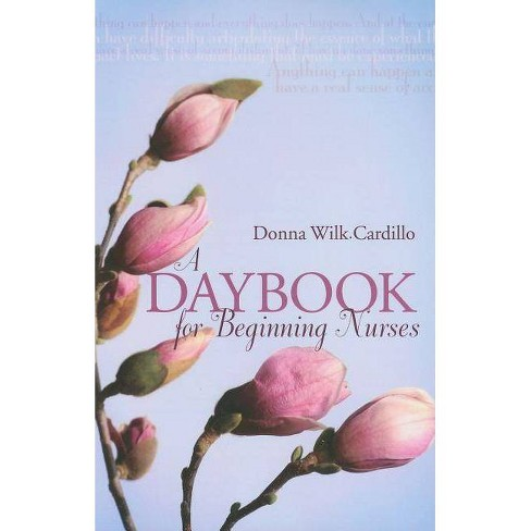 A Daybook for Beginning Nurses - by  Donna Wilk Cardillo (Paperback) - image 1 of 1