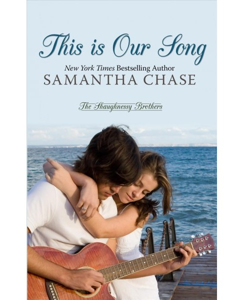 This Is Our Song -  Large Print by Samantha Chase (Hardcover) - image 1 of 1