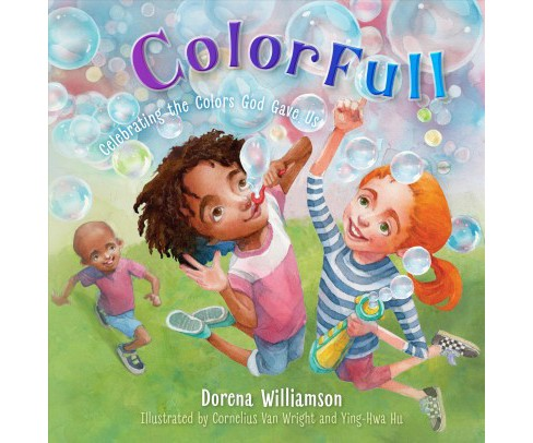 Colorfull : Celebrating the Colors God Gave Us -  by Dorena Williamson (Hardcover) - image 1 of 1