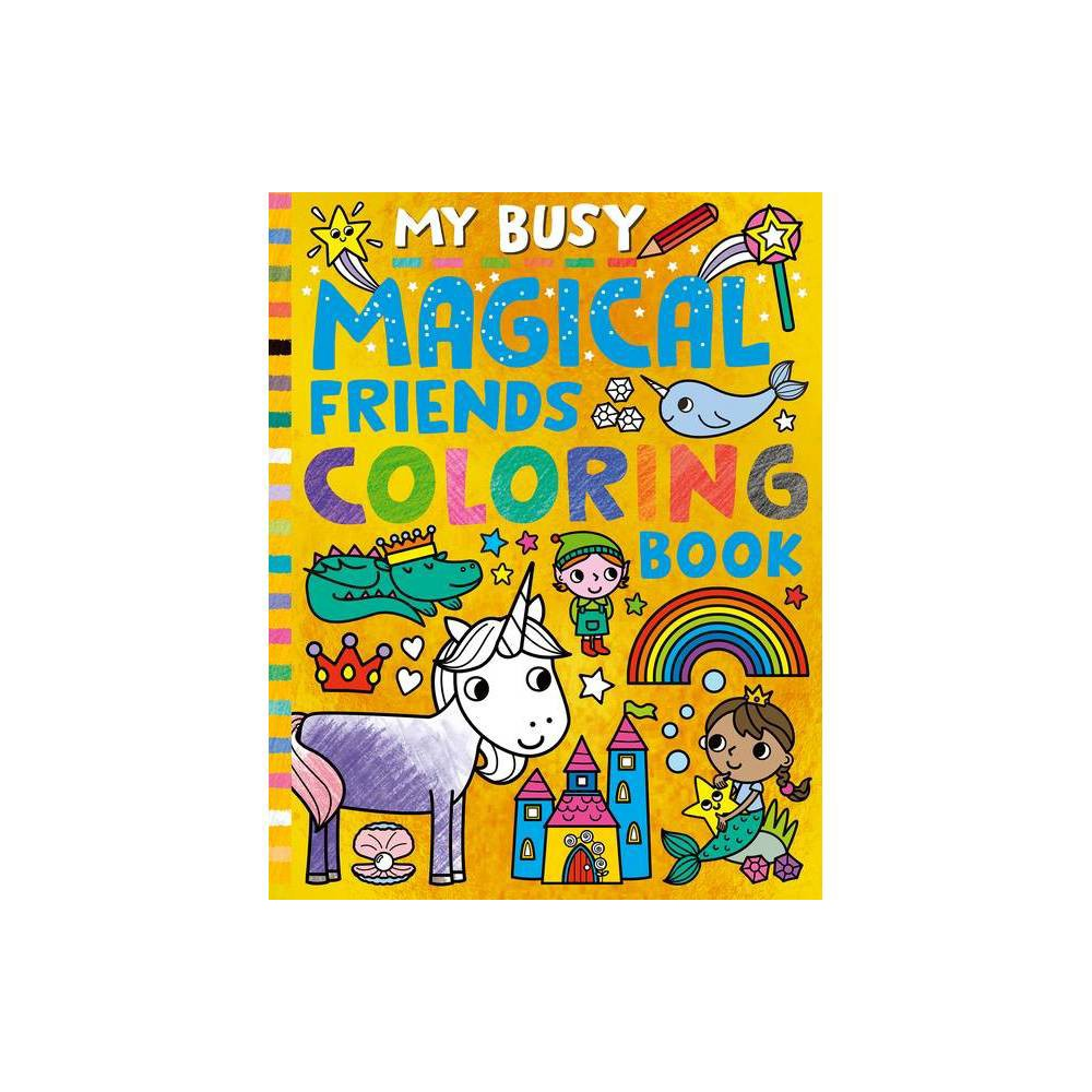 My Busy Magical Friends Coloring Book By Tiger Tales Paperback