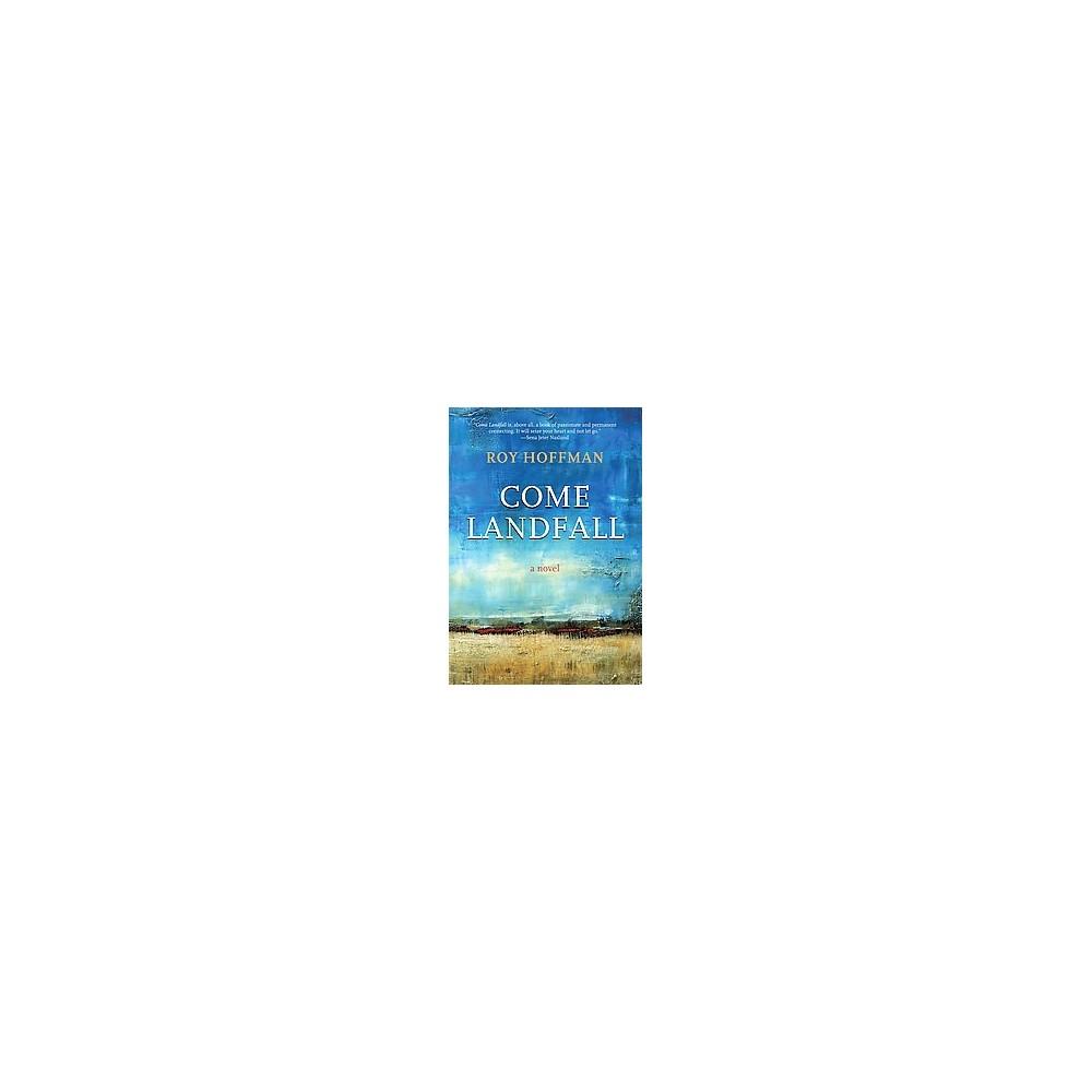 Come Landfall (Reprint) (Paperback) (Roy Hoffman)