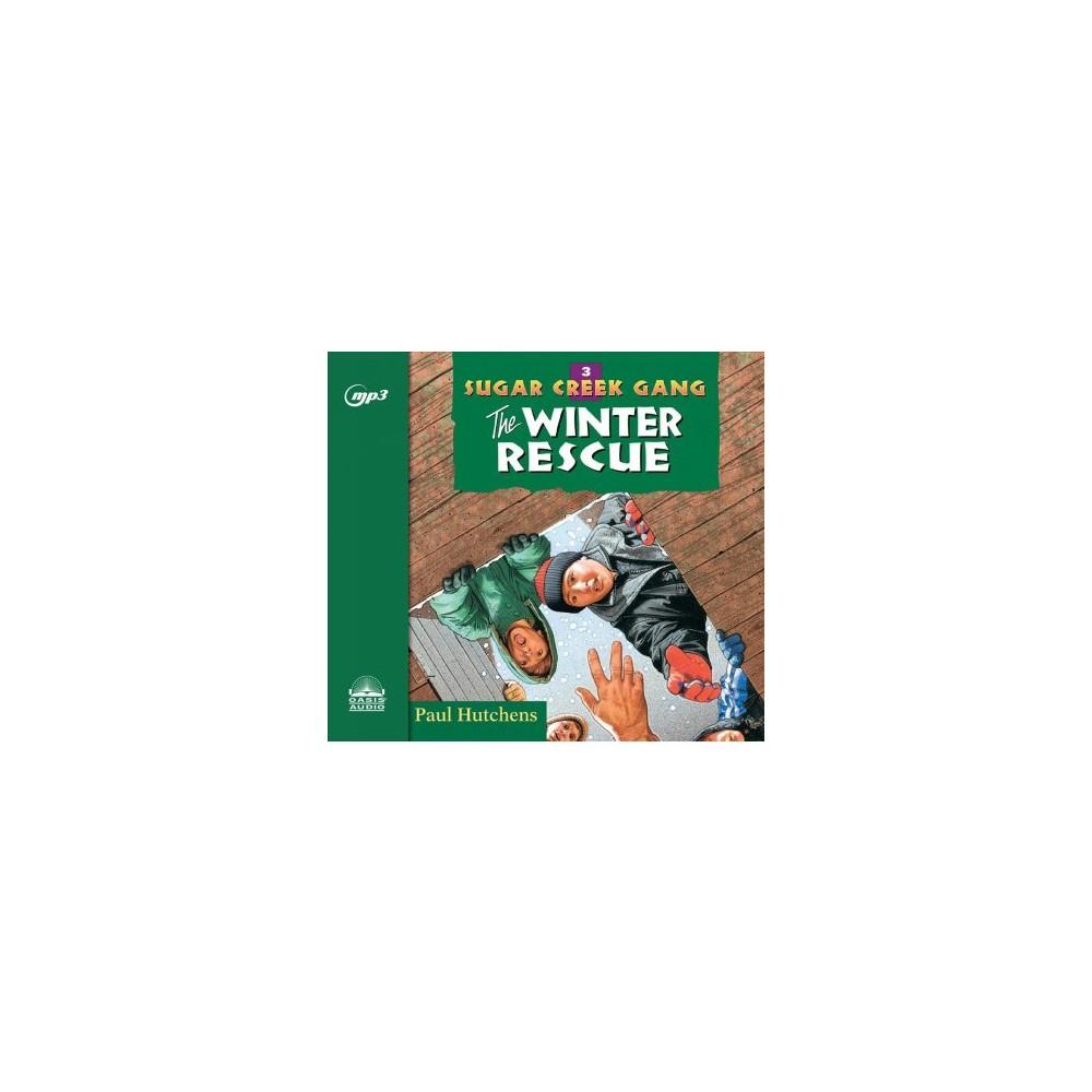 Winter Rescue - MP3 Una (Sugar Creek Gang) by Paul Hutchens (MP3-CD)