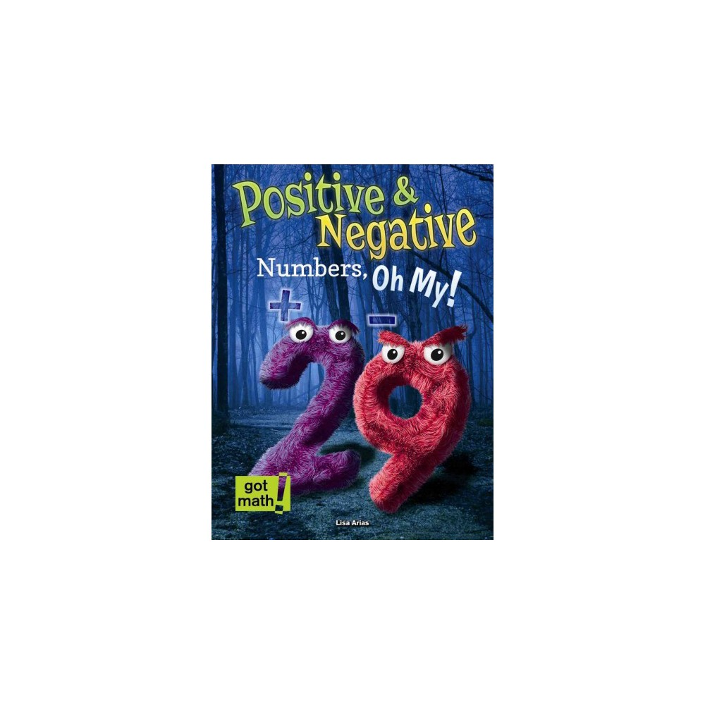 Positive & Negative Numbers, Oh My! ( Got Math!) (Paperback)