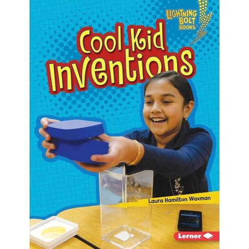 Cool Kid Inventions - (Lightning Bolt Books (R) -- Kids in Charge!) by  Laura Hamilton Waxman - image 1 of 1
