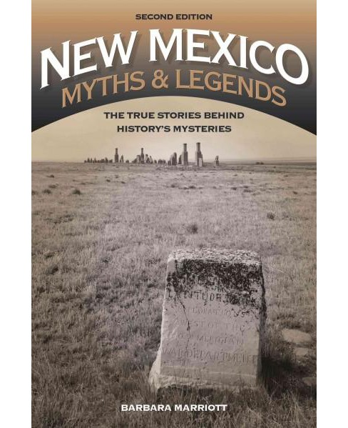 New Mexico Myths & Legends : The True Stories behind History's Mysteries (Paperback) (Barbara - image 1 of 1