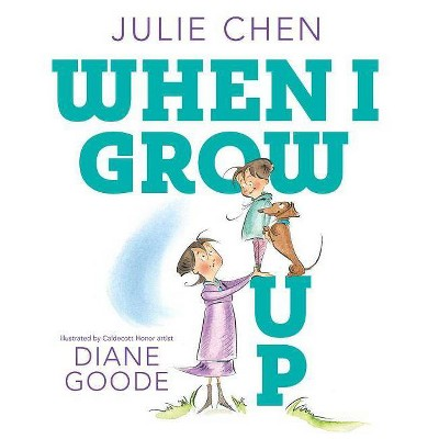 When I Grow Up - by Julie Chen