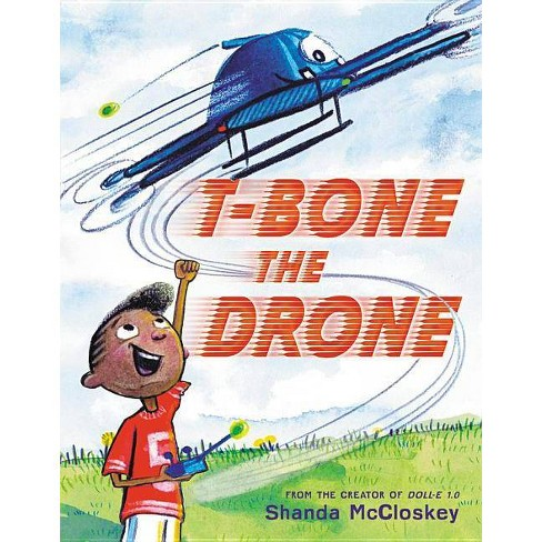 T-Bone the Drone - by  Shanda McCloskey (Hardcover) - image 1 of 1