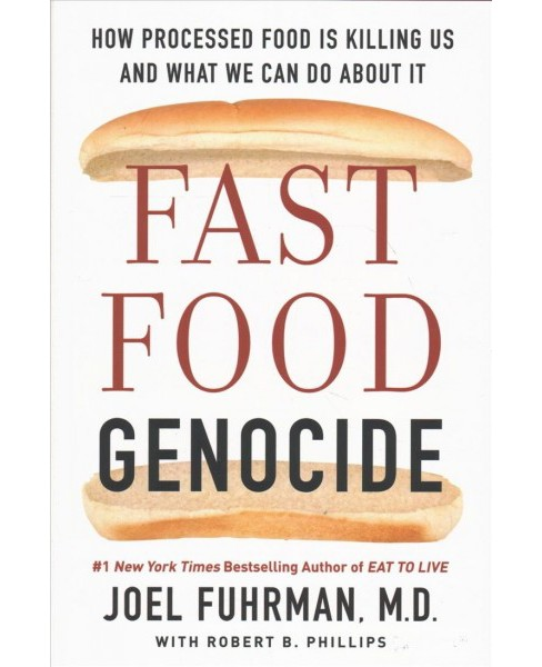 Fast Food Genocide : How Processed Food Is Killing Us and What We Can Do About It -  (Hardcover) - image 1 of 1