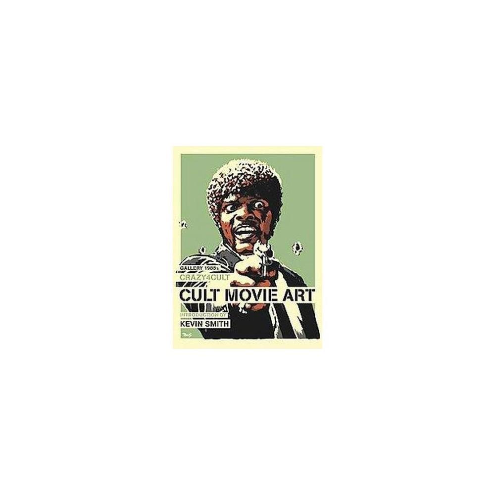 Crazy 4 Cult : Cult Movie Art - (Hardcover)