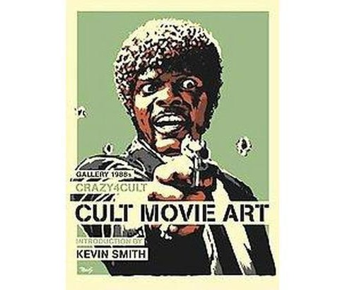 Crazy 4 Cult : Cult Movie Art -  (Hardcover) - image 1 of 1