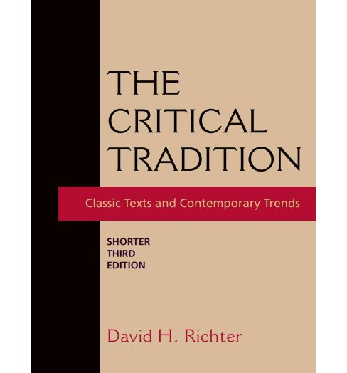 Critical Tradition : Classic Texts and Contemporary Trends (Brief) (Paperback) - image 1 of 1