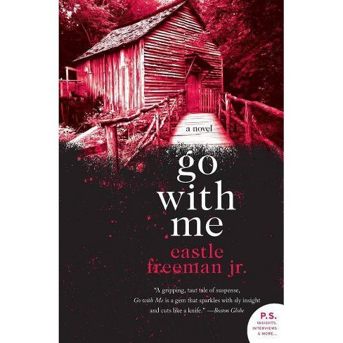 Go with Me - (P.S.) by  Castle Freeman (Paperback) - image 1 of 1