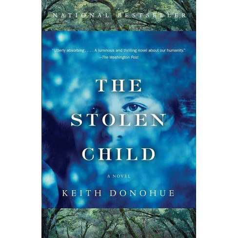The Stolen Child - by  Keith Donohue (Paperback) - image 1 of 1