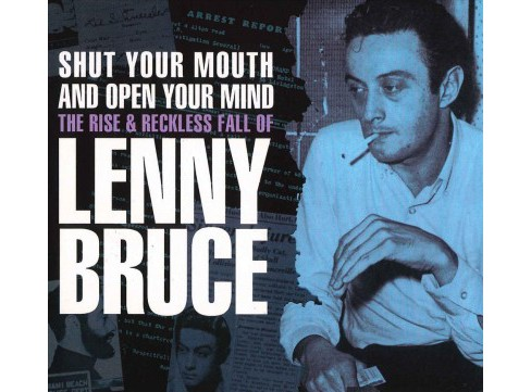Lenny Bruce - Shut Your Mouth And Open Your Mind (CD) - image 1 of 1