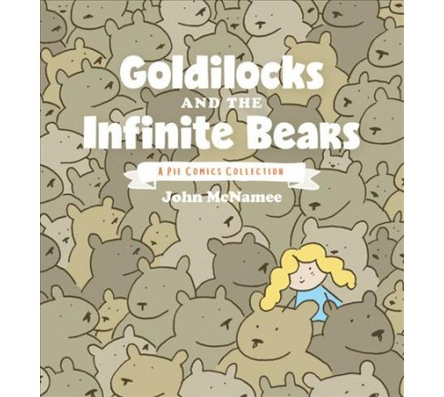 Goldilocks and the Infinite Bears : A Pie Comics Collection -  by John Mcnamee (Paperback) - image 1 of 1
