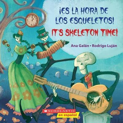 ¡Es La Hora de Los Esqueletos! / It's Skeleton Time! (Bilingual) - (Paperback)