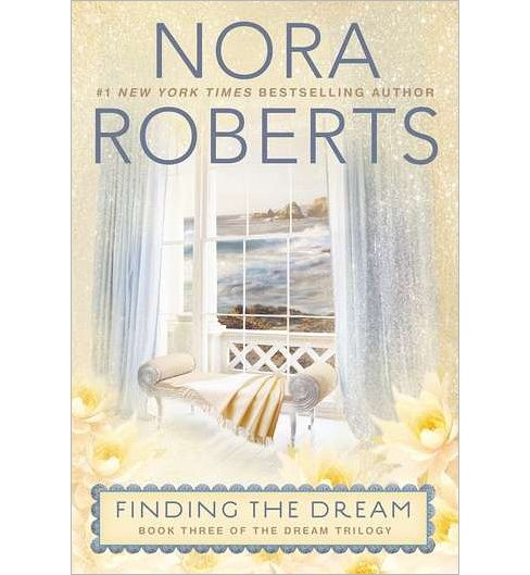Finding the Dream (Reprint) (Paperback) by Nora Roberts - image 1 of 1