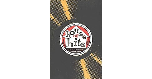 House of Hits : The Story of Houston's Gold Star/Sugarhill Recording Studios (Reprint) (Paperback) (Andy - image 1 of 1