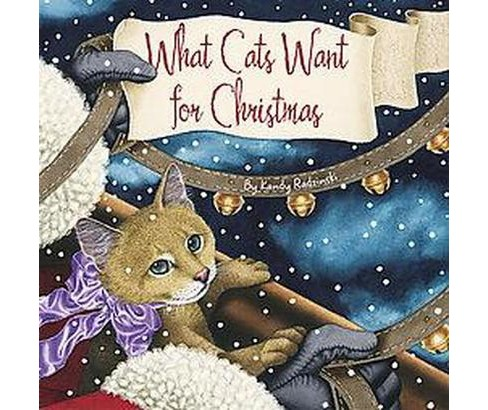 What Cats Want for Christmas (School And Library) (Kandy Radzinski) - image 1 of 1