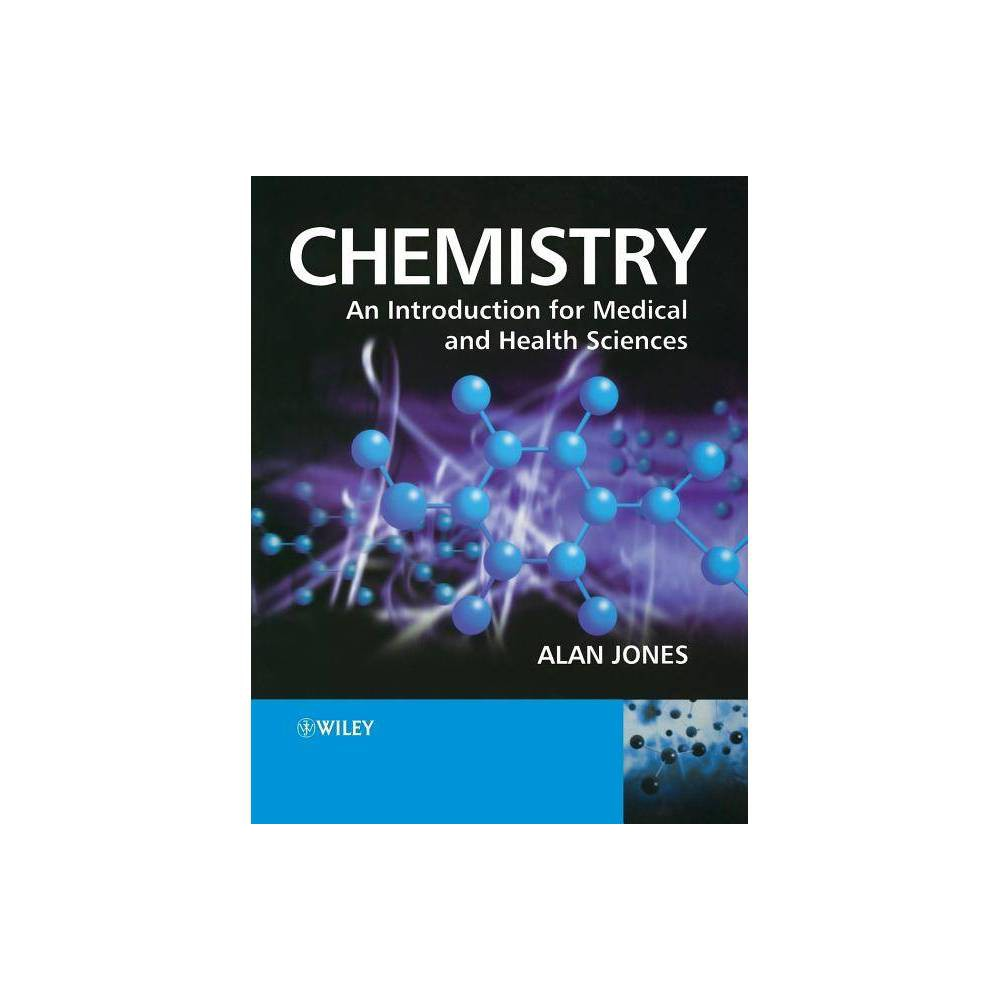 Chemistry An Introduction For Medical And Health Sciences By Alan Jones Paperback