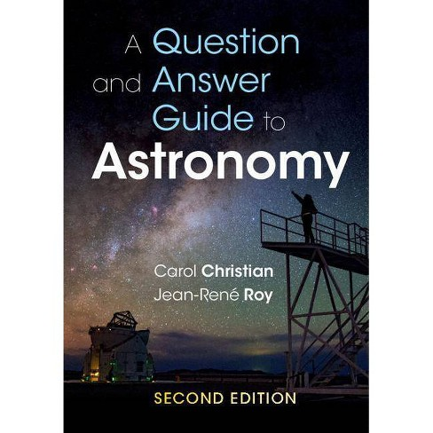 A Question and Answer Guide to Astronomy - 2 Edition by  Pierre-Yves Bely (Paperback) - image 1 of 1