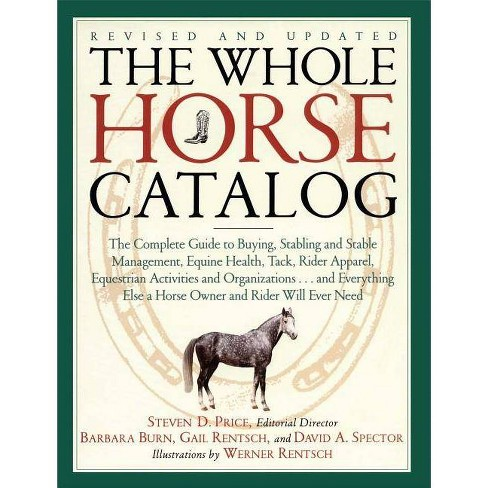 The Whole Horse Catalog - by  Gail Rentsch & Barbara Burn & David A Spector (Paperback) - image 1 of 1