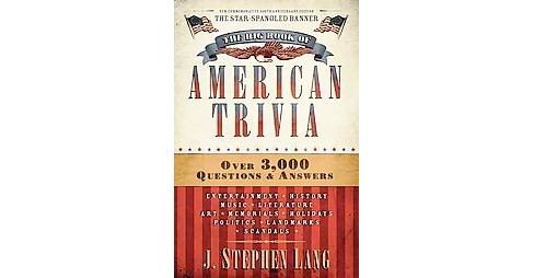 Big Book of American Trivia : Star-spangled Edition (New) (Paperback) (J. Stephen Lang) - image 1 of 1
