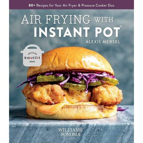 Air Frying with Instant Pot - by  Alexis Mersel (Hardcover) - image 1 of 1