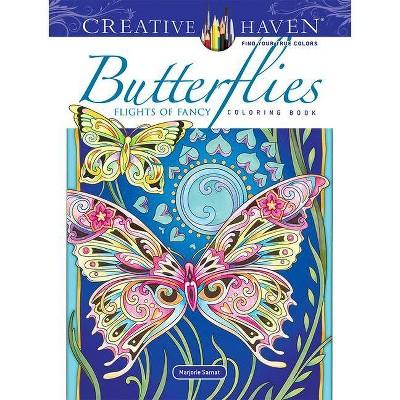 Creative Haven Butterflies Flights Of Fancy Coloring Book - (creative Haven Coloring  Books) By Marjorie Sarnat (paperback) : Target