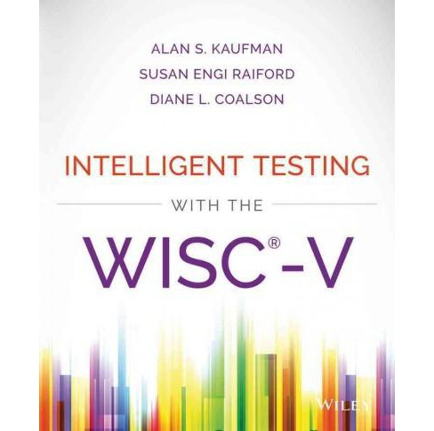 Intelligent Testing With the WISC-V (Hardcover) (Alan S. Kaufman & Susan Engi Raiford & Diane L. - image 1 of 1