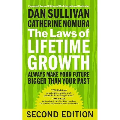 The Laws of Lifetime Growth - 2nd Edition by  Dan Sullivan & Catherine Nomura (Paperback)