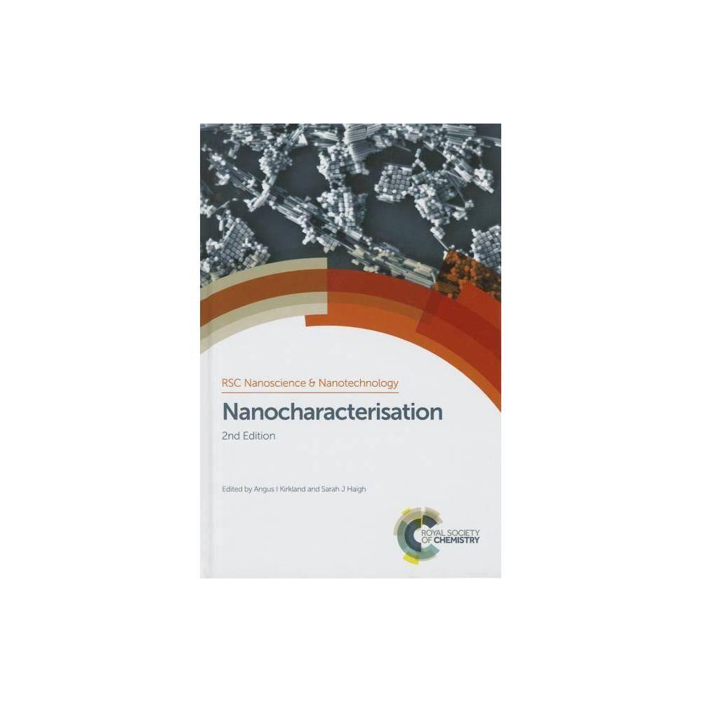 Nanocharacterisation - (Rsc Nanoscience & Nanotechnology) 2 Edition (Hardcover)