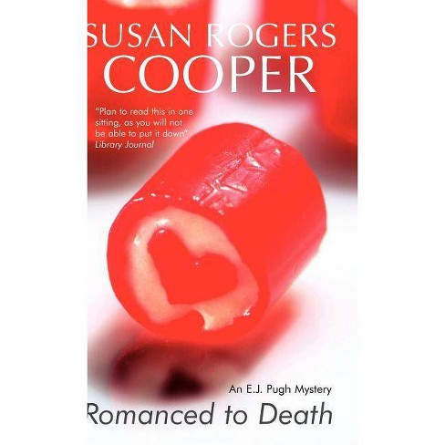 Romanced to Death - (E.J. Pugh Mystery) by  Susan Rogers Cooper (Hardcover) - image 1 of 1