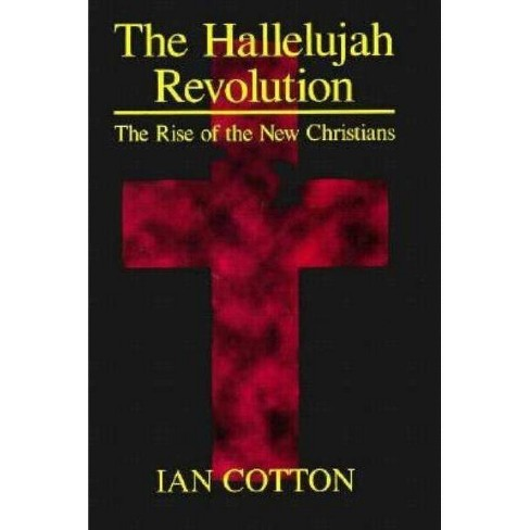 The Hallelujah Revolution - by  Ian Cotton (Hardcover) - image 1 of 1