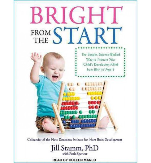 Bright from the Start : The Simple, Science-backed Way to Nurture Your Child's Developing Mind from - image 1 of 1