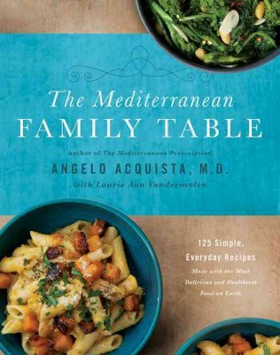 Mediterranean Family Table : 125 Simple, Everyday Recipes Made With the Most Delicious and Healthiest