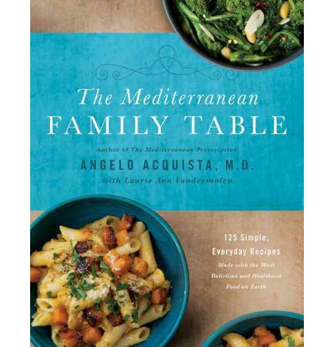 Mediterranean Family Table : 125 Simple, Everyday Recipes Made With the Most Delicious and Healthiest - image 1 of 1