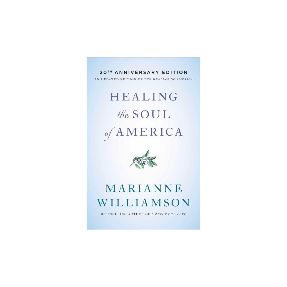 Healing the Soul of America - 20 Anv by Marianne Williamson (Paperback)