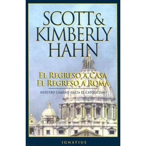 El Regreso a Casa, El Regreso a Roma - by  Scott Hahn & Kimberly Hahn (Paperback) - image 1 of 1
