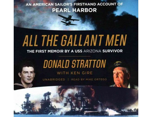 All the Gallant Men : The First Memoir by a USS Arizona Survivor : An American Sailor's Firsthand - image 1 of 1