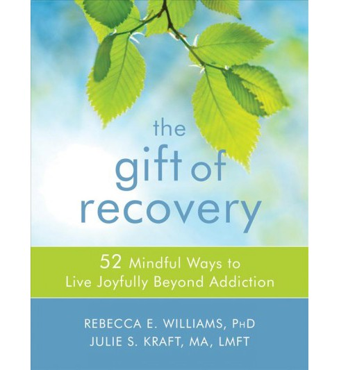 Gift of Recovery : 52 Mindful Ways to Live Joyfully Beyond Addiction -  (Paperback) - image 1 of 1